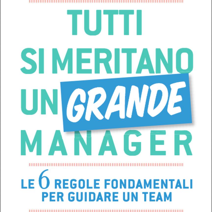 Le 6 regole fondamentali per guidare un team