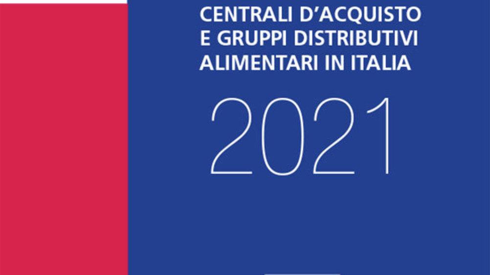 Centrali d'acquisto e Gruppi distributivi alimentari in Italia 2021