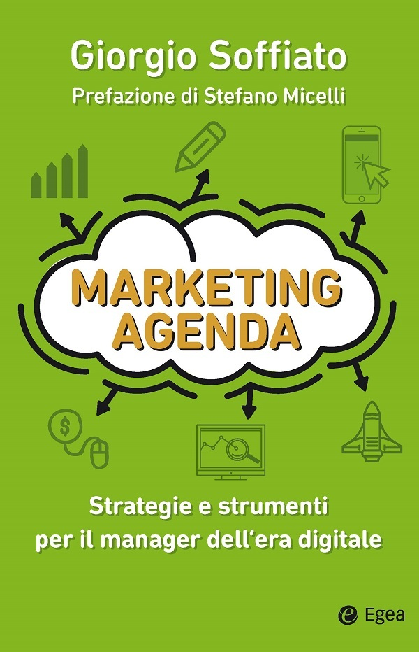 Marketing Agenda. Strategie e strumenti per il manager dell'era digitale