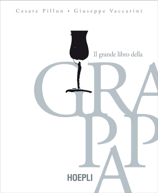 """Arriva in libreria """"Il Grande Libro della Grappa"""""""