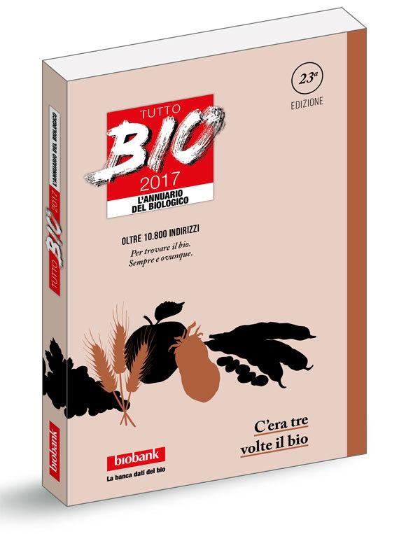 In arrivo Tutto Bio 2017, l'annuario del biologico