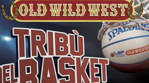 ​Old Wild West di nuovo in campo con il grande basket