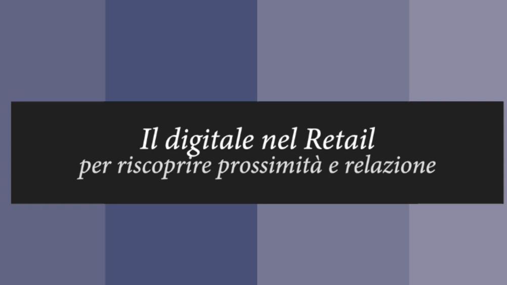 Il retail verso l'innovazione digitale: l'analisi del Politecnico di Milano