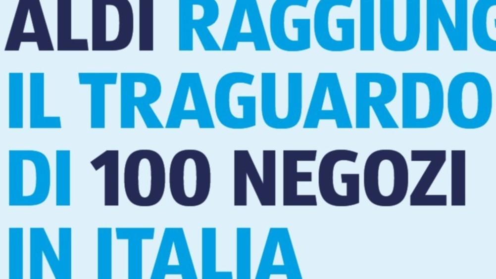 Aldi raggiunge il traguardo dei 100 negozi in Italia