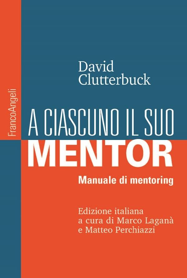 """Arriva in libreria """"A ciascuno il suo mentor. Manuale di mentoring"""""""