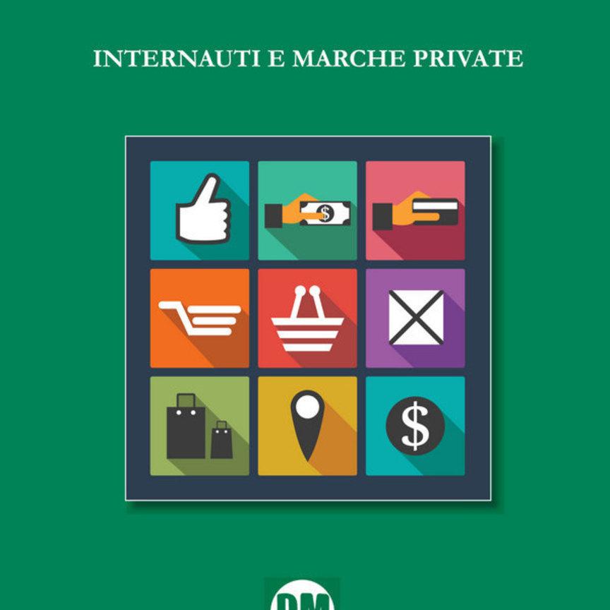 """""""Internauti e marche private"""" inaugura la collana di eBook di Edizioni DM"""