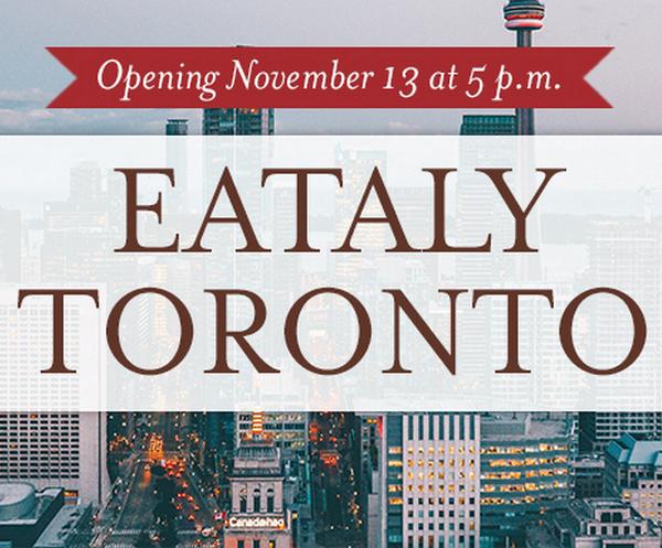 Eataly apre a Toronto nei 50.000 mq del Manulife Centre