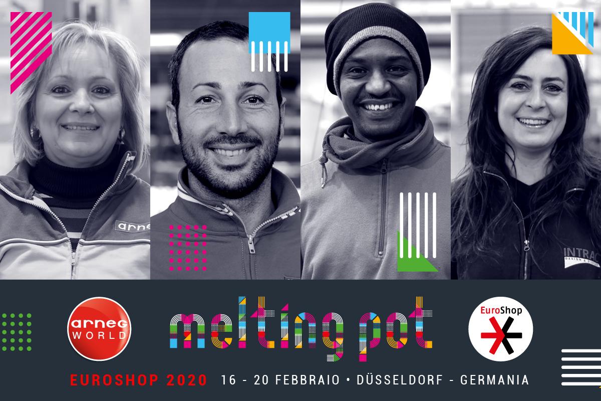 """Il Gruppo Arneg presenta il suo """"Melting Pot"""" ad Euroshop 2020"""