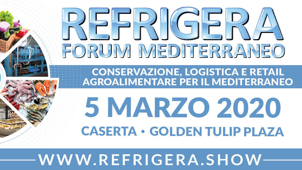 Refrigera Forum Mediterraneo, 5 marzo 2020 - Caserta