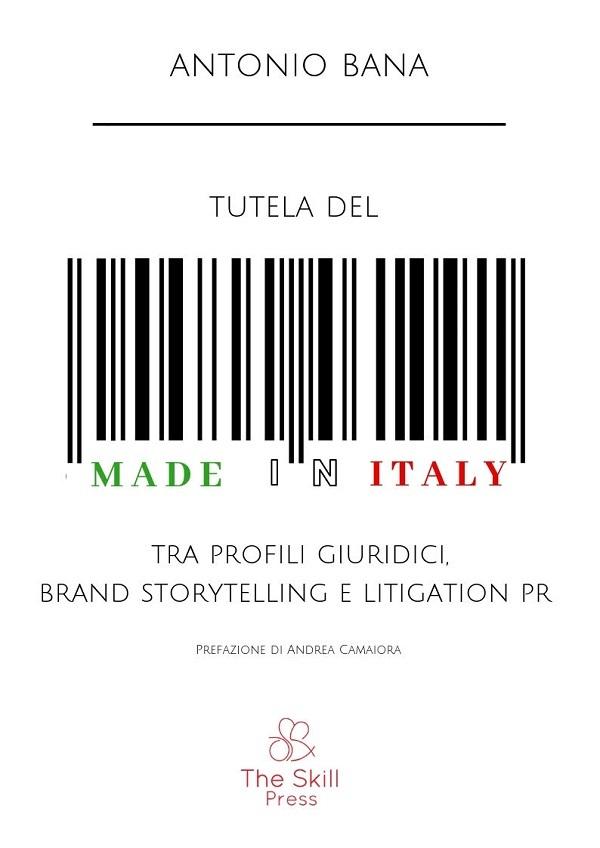 Tutela del Made in Italy: tra profili giuridici, brand storytelling e litigation pr
